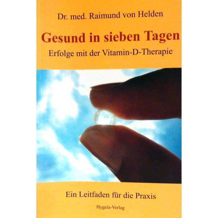 Gesund in sieben Tagen, Dr. med. Raimund von Helden