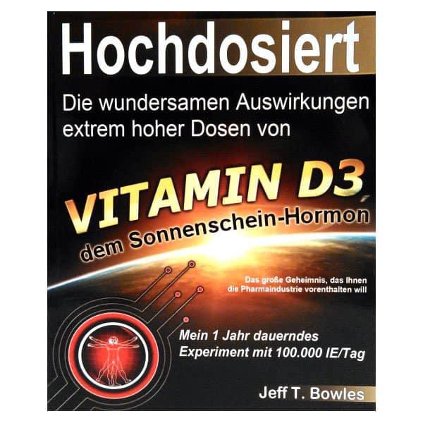 Hochdosiert – Vitamin D3, Jeff T. Bowles